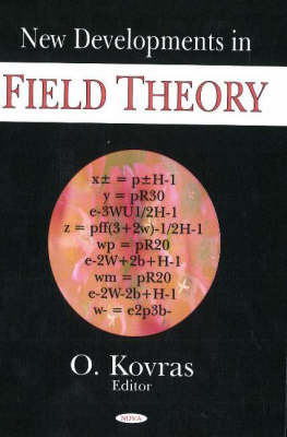New Developments in Field Theory