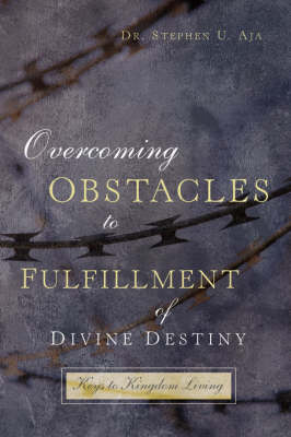 Overcoming Obstacles to Fulfillment of Divine Destiny