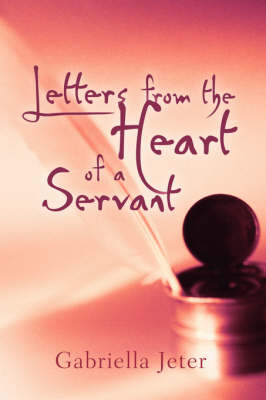 Letters from the Heart of a Servant