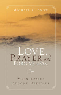 Love, Prayer and Forgiveness