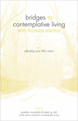 Bridges to Contemplative Living with Thomas Merton: v. 7: Adjusting Your Life's Vision