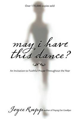 May I Have This Dance: An Invitation to Faithful Prayer Throughout the Year