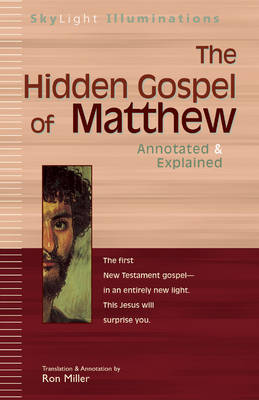 The Hidden Gospel of Matthew: Annotated and Explained
