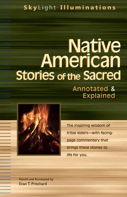 Native American Stories of the Sacred: Annotated and Explained