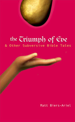 The Triumph of Eve: And Other Subversive Bible Tales