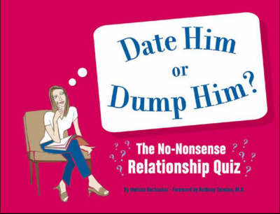 Date Him or Dump Him?: No-Nonsense Relationship Quiz