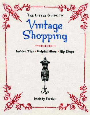 Vintage Shopping: Insider Tips, Helpful Hints, Chic Shops
