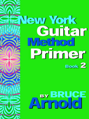 New York Guitar Method Primer: Bk. 2