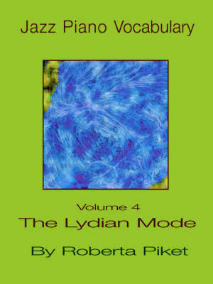 Jazz Piano Vocabulary: v. 4: Lydian Mode