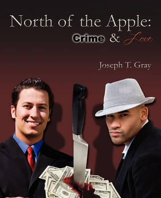North of the Apple: Crime and Love