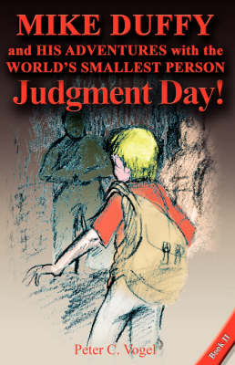 Mike Duffy and His Adventure with the World's Smallest Person: Judgement Day!