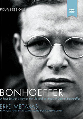 Bonhoeffer Study Guide with DVD: The Life and Writings of Dietrich Bonhoeffer