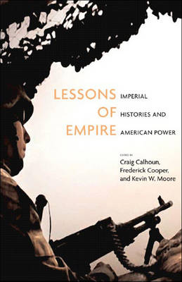 Lessons Of Empire: Imperial Histories and American Power