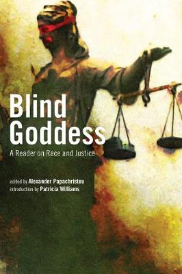 Blind Goddess: A Reader on Race and Justice