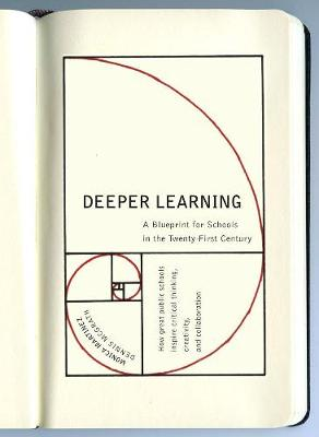 Deeper Learning: A Blueprint for Schools in the Twenty-First Century