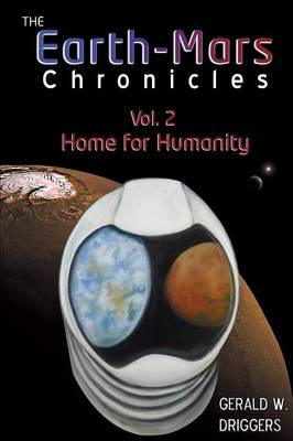 The Earth-Mars Chronicles: Vol 2 - Home for Humanity