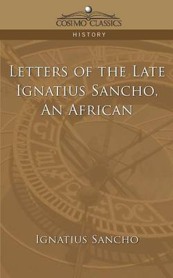 Letters of the Late Ignatius Sancho, an African