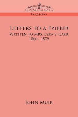 Letters to a Friend: Written to Mrs. Ezra S. Carr, 1866-1879