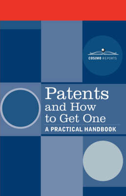 Patents and How to Get One: A Practical Handbook