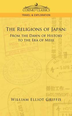 The Religions of Japan: From the Dawn of History to the Era of Meiji