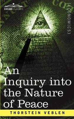 An Inquiry Into the Nature of Peace, and the Terms of Its Perpetuation