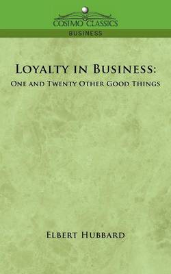 Loyalty in Business: One and Twenty Other Good Things