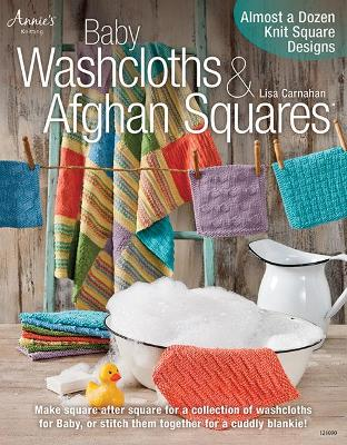 Baby Washcloths and Afghan Squares: Almost a Dozen Knit Square Designs