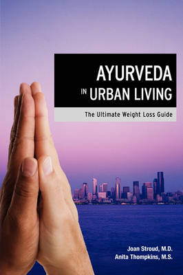 Ayurveda in Urban Living: The Ultimate Weight Loss Guide