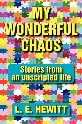 My Wonderful Chaos: Stories from an Unscripted Life