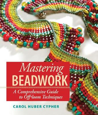 Mastering Beadwork: A Comprehensive Guide to off-Loom Techniques