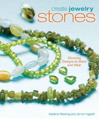 Create Jewelry: Stones: Stunning Designs to Make and Wear