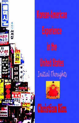 Korean-American Experience in the United States: Initial Thoughts (Hardcover)