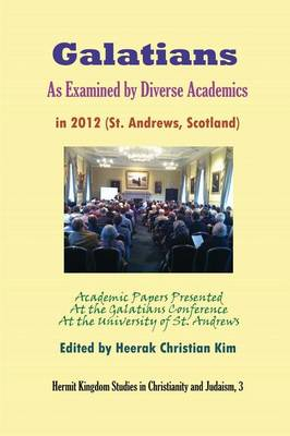 Galatians As Examined by Diverse Academics in 2012 (St. Andrews, Scotland)