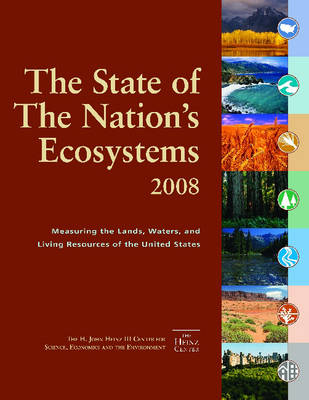The State of the Nation's Ecosystems 2008: Measuring the Land, Waters, and Living Resources of The United States