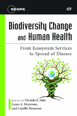 Biodiversity Change and Human Health: From Ecosystem Services to Spread of Disease