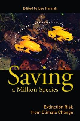Saving a Million Species: Extinction Risk from Climate Change