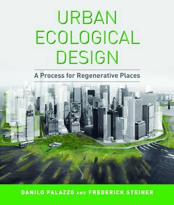 Urban Ecological Design: A Process for Regenerative Places