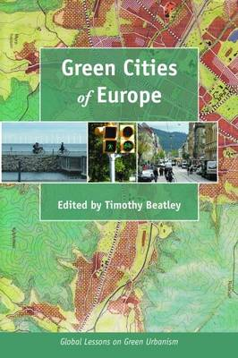 Green Cities of Europe: Global Lessons on Green Urbanism