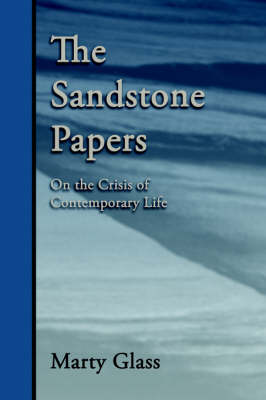 The Sandstone Papers: On the Crisis of Contemporary Life
