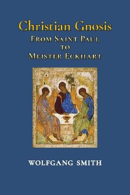 Christian Gnosis: From Saint Paul to Meister Eckhart