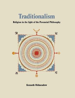 Traditionalism: Religion in the Light of the Perennial Philosophy