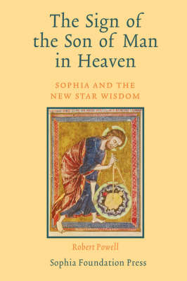 The Sign of the Son of Man in Heaven: Sophia and the New Star Wisdom