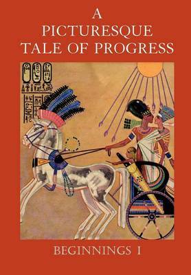 A Picturesque Tale of Progress: Beginnings I