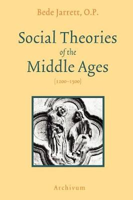 Social Theories of the Middle Ages (1200-1500)