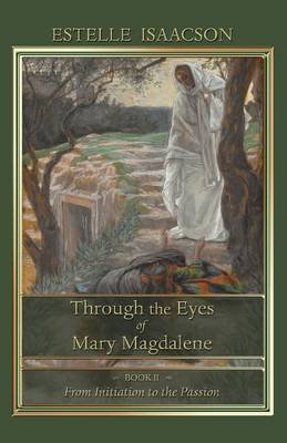 Through the Eyes of Mary Magdalene: From Initiation to the Passion