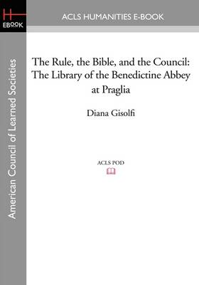 The Rule, the Bible, and the Council: The Library of the Benedictine Abbey at Praglia