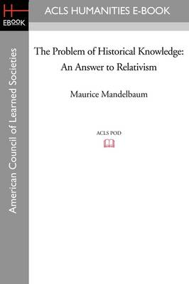 The Problem of Historical Knowledge: An Answer to Relativism
