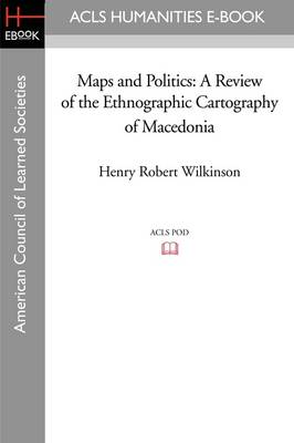 Maps and Politics: A Review of the Ethnographic Cartography of Macedonia