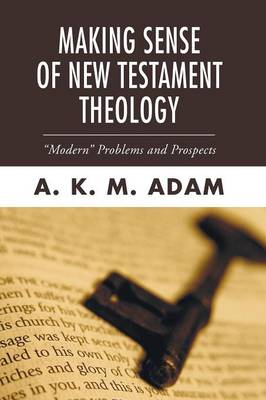 Making Sense of New Testament Theology: Modern Problems and Prospects
