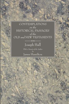 Contemplations on the Historical Passages of the Old and New Testaments: With a Memoir of the Author (New & Revised)
